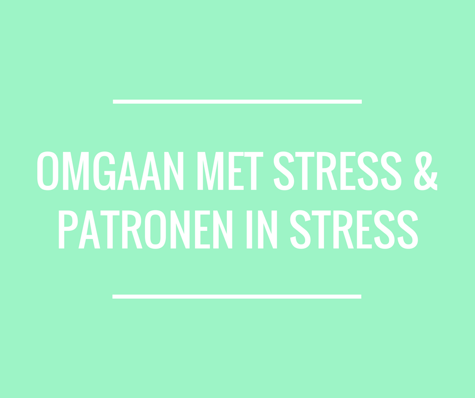 Omgaan met stress & patronen in stress